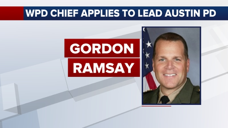 WPD Chief Gordon Ramsay has applied to lead the Austin, Texas Police Department.