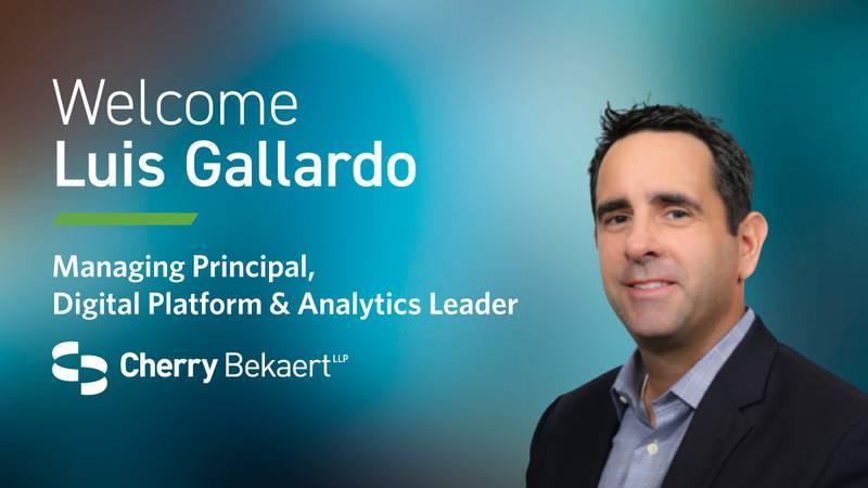 Cherry Bekaert LLP is pleased to welcome  Luis Gallardo as Managing Principal, Digital Platform...